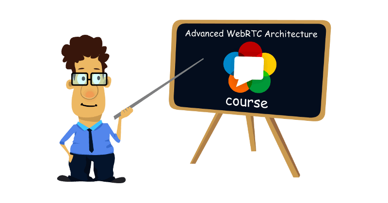 Advanced WebRTC Architecture Course
